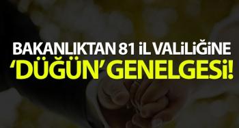 81 ŞEHİRE DÜĞÜN GENELGESİ