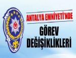 ANTALYA EMNİYETİ'NDE 308 POLİSİN GÖREV YERİ DEĞİŞTİRİLDİ