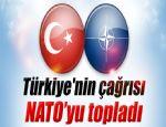 TÜRKİYE NATO'YU TOPLADI