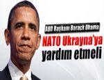 OBAMA : NATO UKRAYNA'YA YARDIM ETMELİ