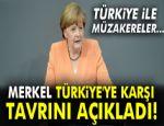 MERKEL TÜRKİYE'YE TAVRINI AÇIKLADI