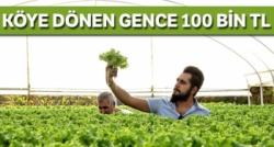 KÖYE DÖNEN GENCE 100 BİN TL