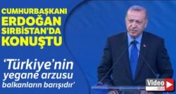 TÜRKİYE BALKANLARDA BARIŞ VE İSTİKRAR İSTİYOR