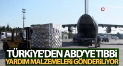 TÜRKİYE'DEN AMERİKA'YA YARDIM